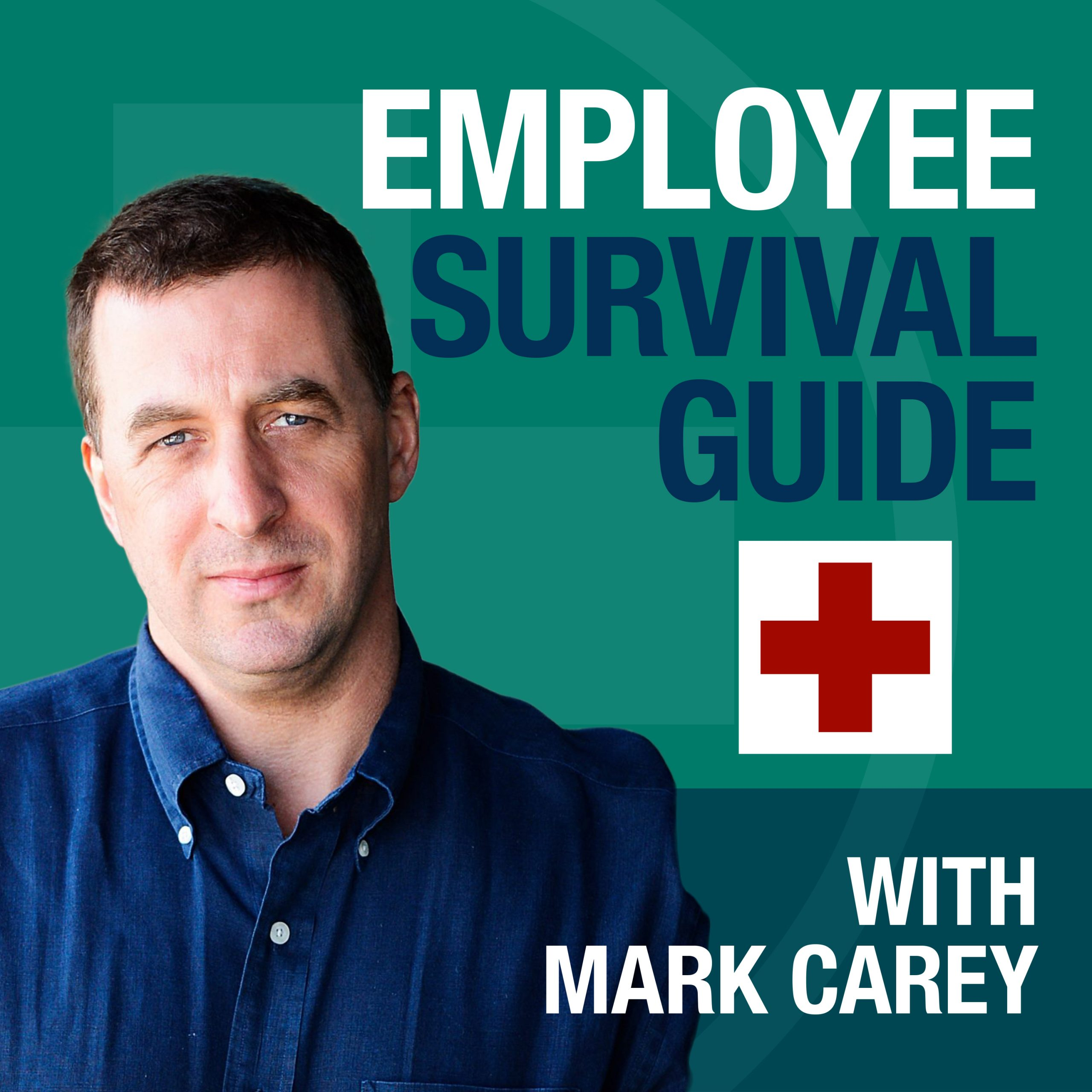 Employee Survival Guide With Mark Carey